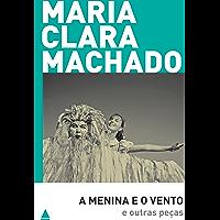 A Menina e o vento e outras peças (Teatro Maria Clara Machado)