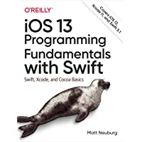 iOS 13 Programming Fundamentals with Swift: Swift, Xcode, and Cocoa Basics