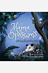 Mama Opossum's Misadventures (Awesome Opossum Stories Book 2) Kindle Edition
