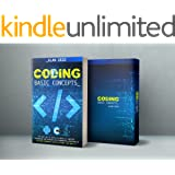 Coding Basic Concepts: The Easy Way to Enter the World of Computer Programming and Approach the Fundamental Functions of the