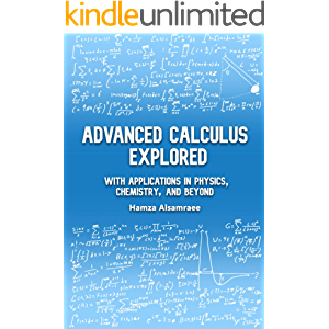 Advanced Calculus Explored: With Applications in Physics, Chemistry, and Beyond
