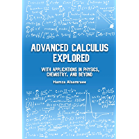Advanced Calculus Explored: With Applications in Physics, Chemistry, and Beyond (English Edition)