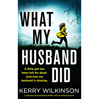 What My Husband Did: A gripping psychological thriller with an amazing twist