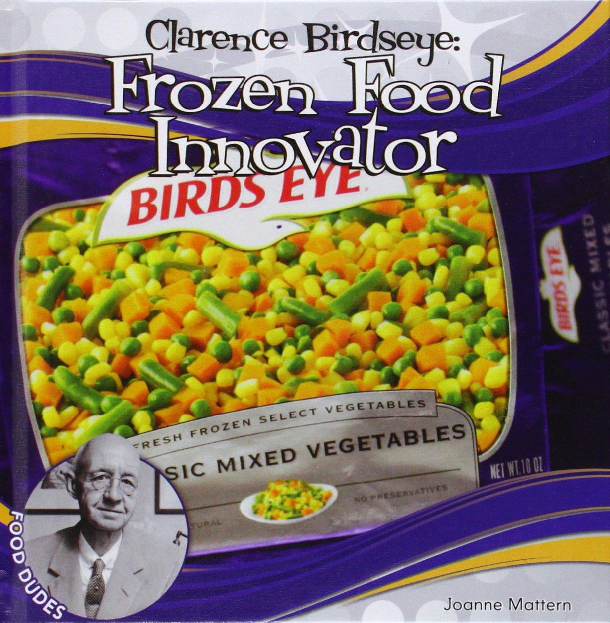 Read Online Clarence Birdseye: Frozen Food Innovator (Food Dudes) pdf