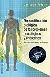 Descodificación biológica de los problemas neurológicos y endocrinos (SALUD Y VIDA NATURAL) (Spanish Edition)