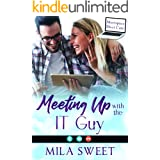 Meeting Up with the IT Guy: A Sweet Romantic Comedy (Meeting Up with Love Book 2)