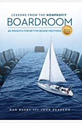 Lessons From The Nonprofit Boardroom: 40 Insights For Better Board Meetings Kindle Edition