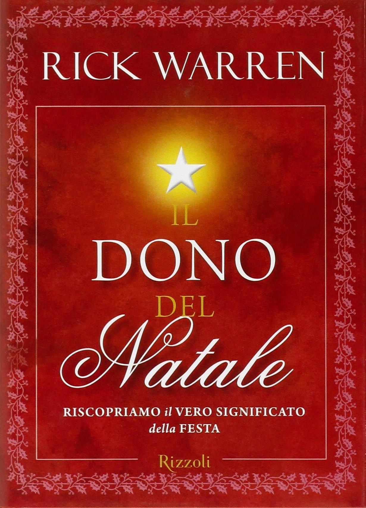 Significato Natale.Il Dono Del Natale Riscopriamo Il Vero Significato Della Festa Amazon It Warren Rick Bertolini L Libri
