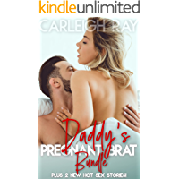 Daddy's Pregnant Brat Bundle: Plus TWO NEW Hot Sex Stories! Age Gap Erotica Collection: Older Man Younger Woman Explicit…