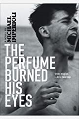 The Perfume Burned His Eyes Kindle Edition