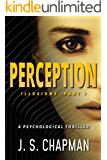 Perception: A Psychological Thriller (Illusions Book 1)