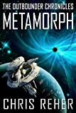 Metamorph: The Outbounder Chronicles (English Edition)