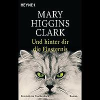 Und hinter dir die Finsternis: Roman (German Edition)