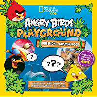 Angry Birds Playground: Question and Answer Book: A Who, What, Where, When, Why, and How Adventure (National Geographic Kids)