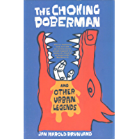 "The Choking Doberman: And Other Urban Legends: And Other ""New"" Urban Legends"