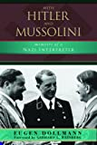 With Hitler and Mussolini: Memoirs of a Nazi