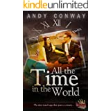 All the Time in the World: The time travel saga that spans a century (Touchstone Book 3)