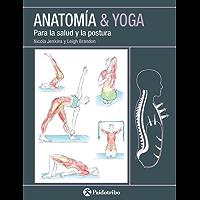 Anatomía & Yoga: Para la salud y la postura (Color)