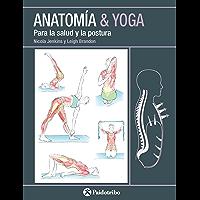 Anatomía & Yoga: Para la salud y la postura