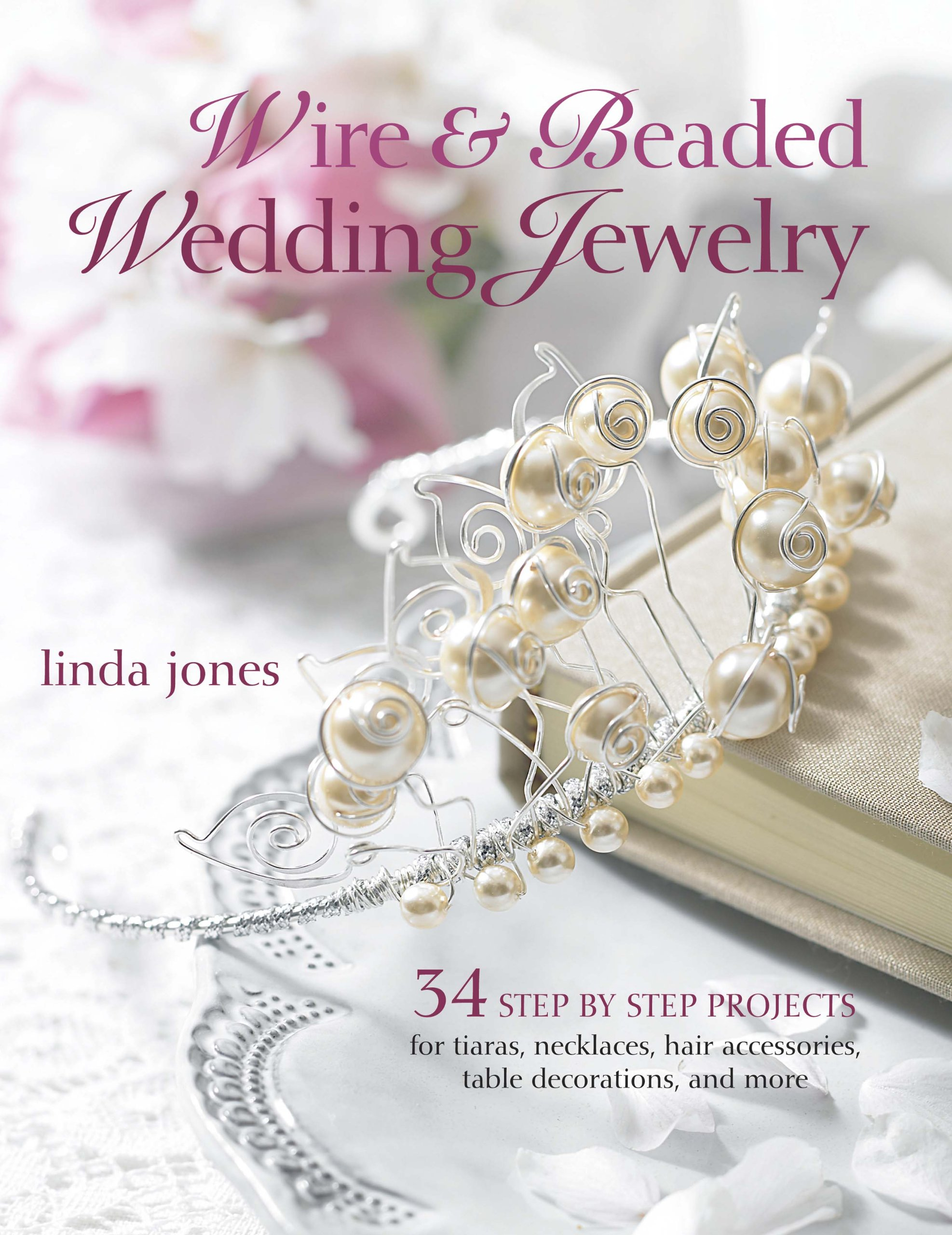 Wire & Beaded Wedding Jewelry & Accessories: 34 Step by Step ...