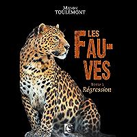 Les Fauves, Régression Tome 1 (VFB.ROMANS.NOUV)