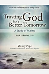 Trusting God for a Better Tomorrow: A Study of the Psalms Book 1 Kindle Edition