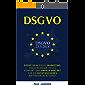 DSGVO: DSGVO 2018, DSGVO Marketing, DSGVO Blogger, DSGVO kompakt und einfach erklärt für ein rechtssicheres Auftreten im Internet