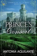 The Prince's Consort (Chronicles of Tournai Book 1) Kindle Edition