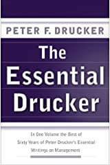 The Essential Drucker: The Best of Sixty Years of Peter Drucker's Essential Writings on Management (Collins Business Essentials) Kindle Edition