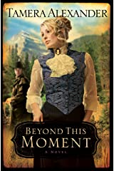 Beyond This Moment (Timber Ridge Reflections Book #2) Kindle Edition