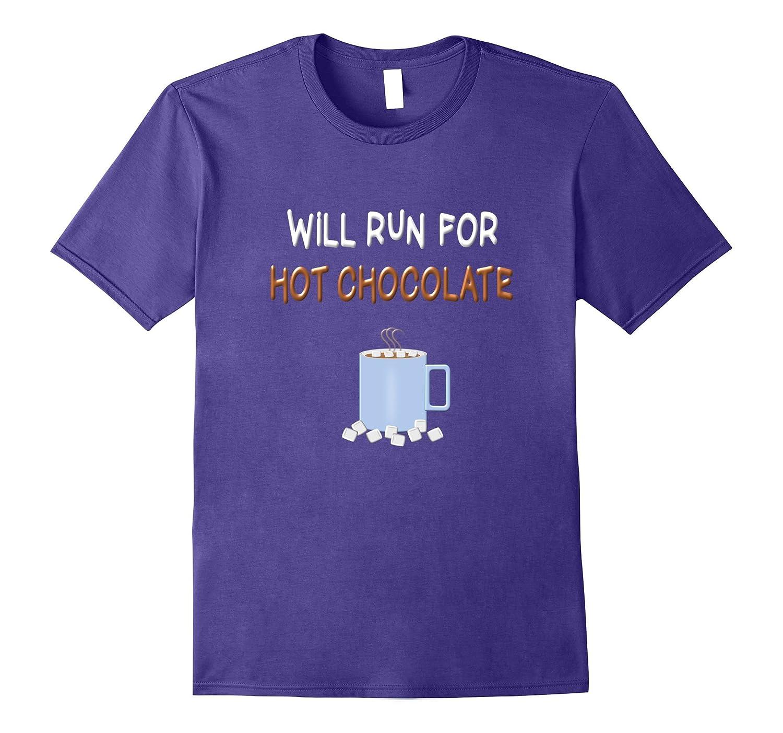 Funny Running Shirt Hot Chocolate Run Clothing T Shirt-FL