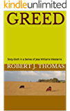 GREED: Sixty-Sixth in a Series of Jess Williams Westerns (A Jess Williams Western Book 66)