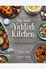 The New Yiddish Kitchen: Gluten-Free and Paleo Kosher Recipes for the Holidays and Every Day Hardcover