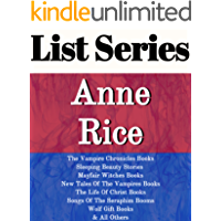 ANNE RICE: SERIES READING ORDER: THE VAMPIRE CHRONICLES BOOKS, SLEEPING BEAUTY STORIES, MAYFAIR WITCHES BOOKS, NEW TALES OF THE VAMPIRES BOOKS, THE LIFE ... WOLF GIFT BY ANNE RICE (English Edition)
