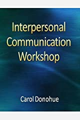 Interpersonal Communication Workshop Kindle Edition