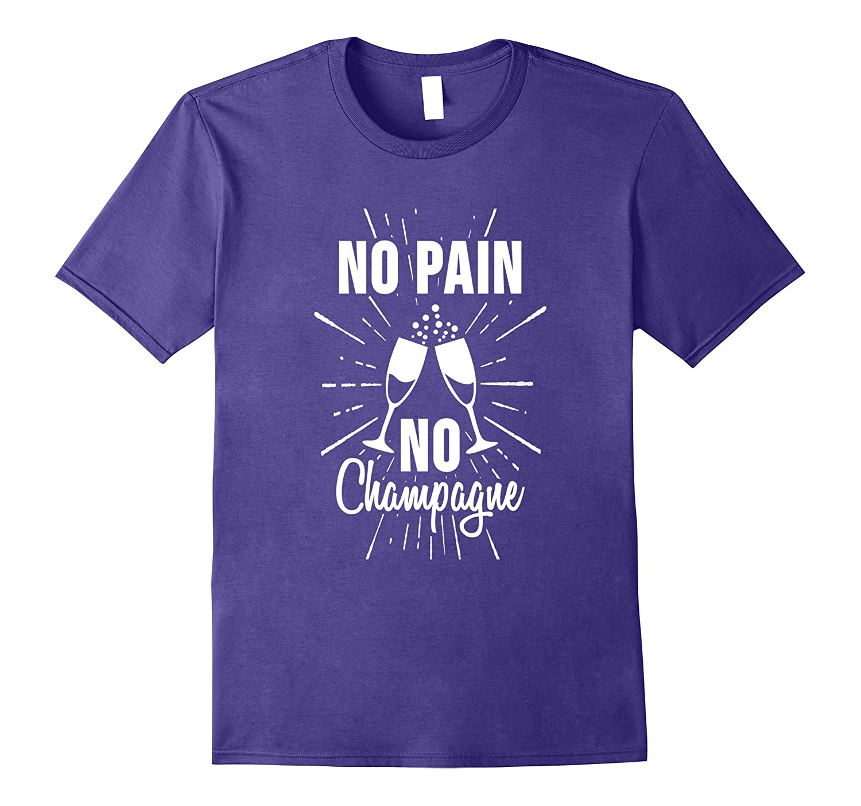 No Pain No Champagne Gain Workout Yoga Gym Tee Shirt-FL