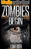 Zombies Begin (Zombies Begin Series Book 1)