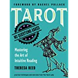 Tarot: No Questions Asked: Mastering the Art of Intuitive Reading