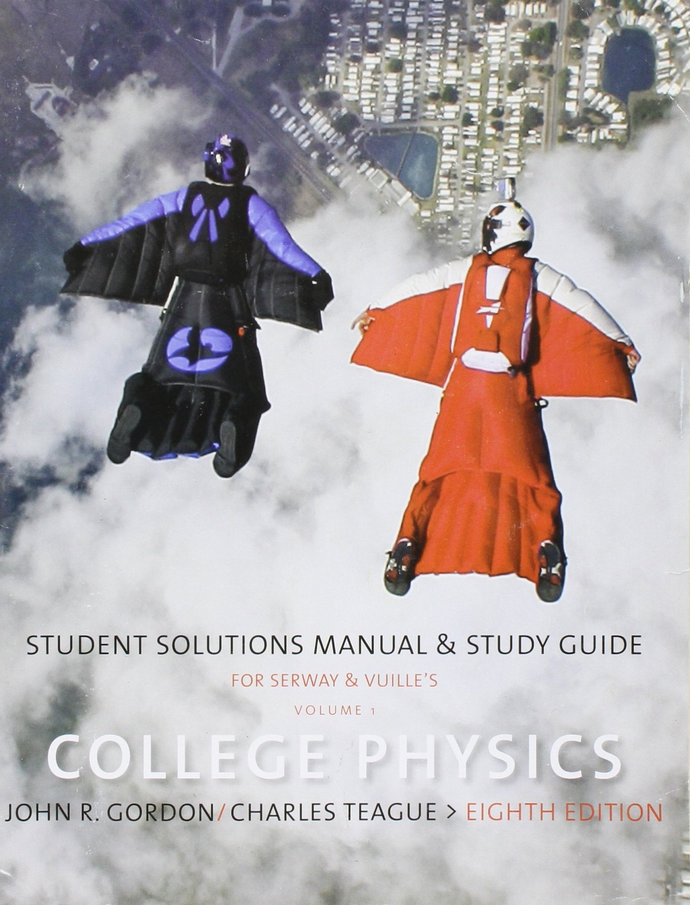 College Physics Student Solutions Manual & Study Guide Vol 1 [Chap 1-14] by  Serway, Raymond A., Faughn, Jerry S., Vuille, Chris [Brooks/Cole Cengage ...