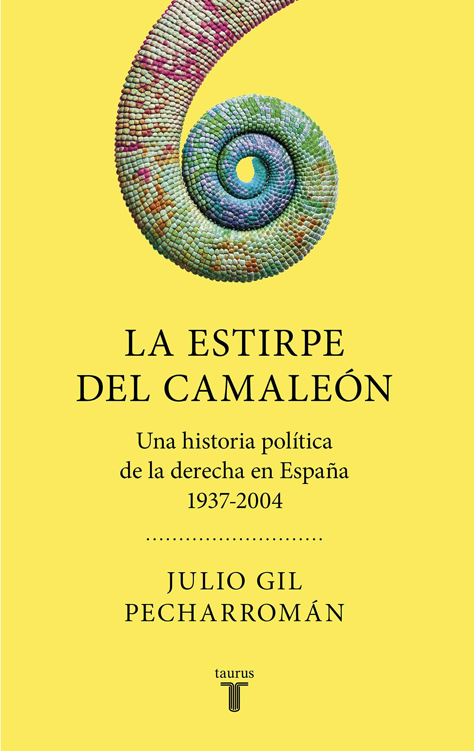 La estirpe del camaleón: Una historia política de la derecha en España 1937-2004: Amazon.es: Gil Pecharromán, Julio: Libros
