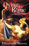 Dying for Rome: Lucretia's Tale (Short Tales of Ancient Rome Book 1)