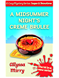 A Midsummer Night's Creme Brulee (Sugar and Showtime Book 1)