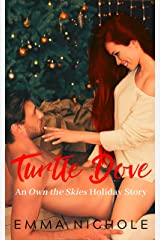Turtle Dove: An Own the Skies Holiday Short Kindle Edition