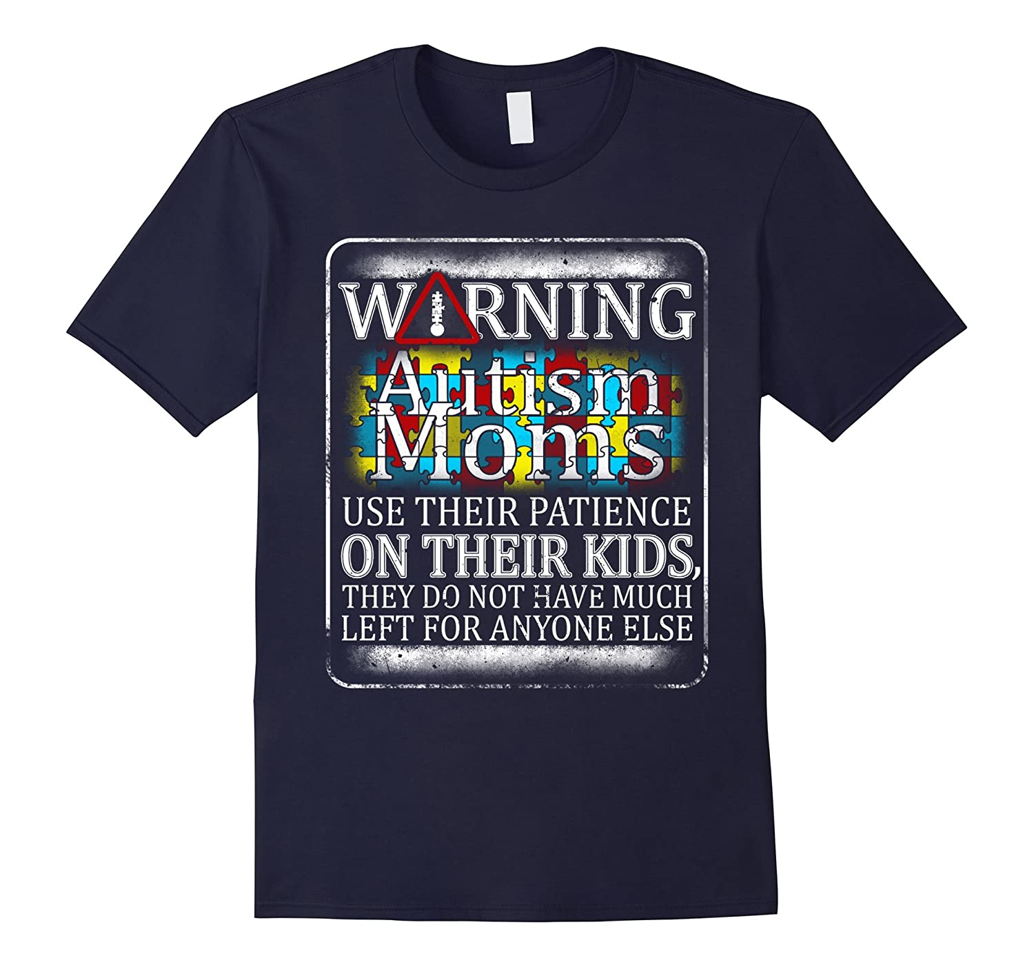 Warning Autism Moms Use Their Patience On Their Kis T-shirt-TH
