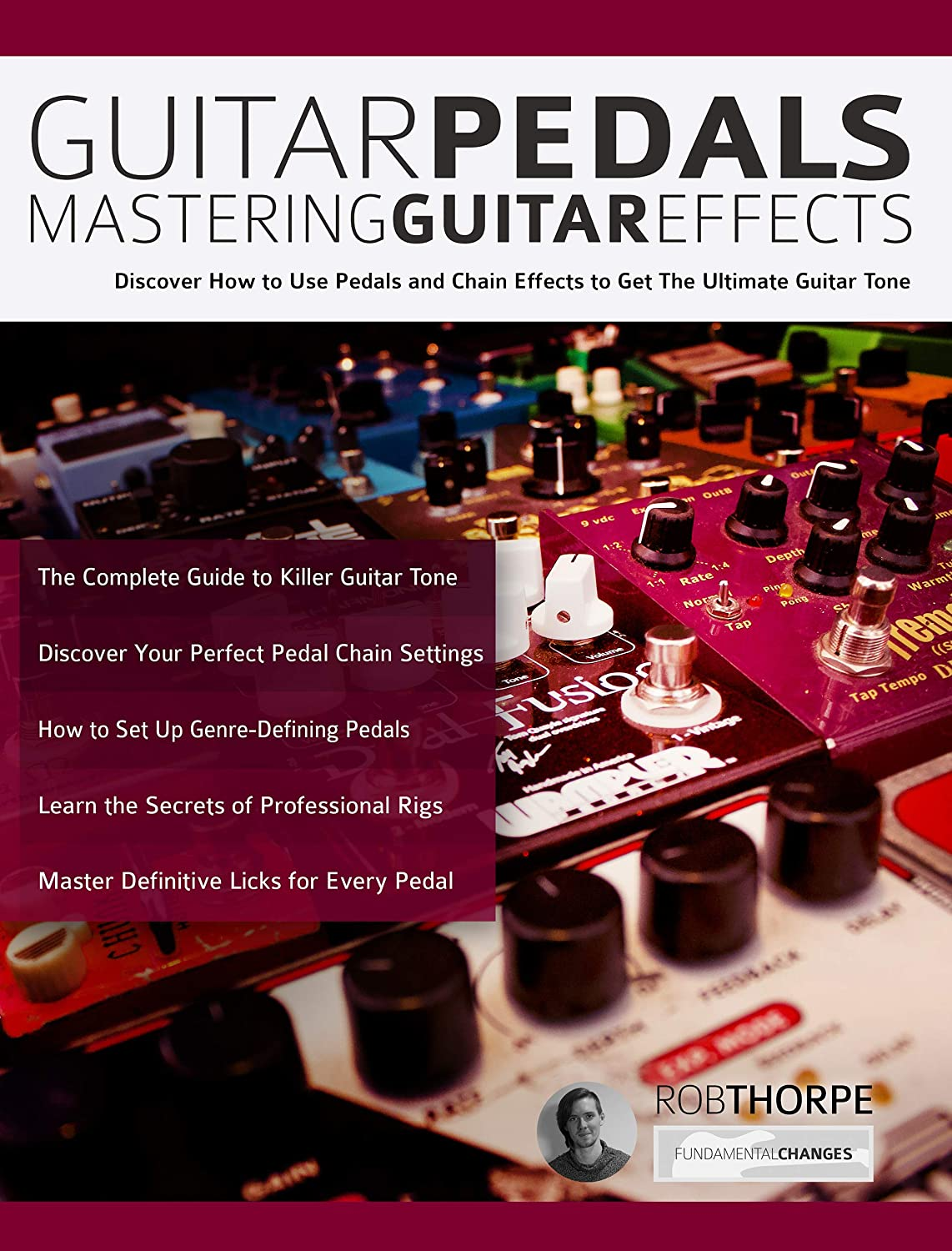 Guitar Pedals – Mastering Guitar Effects: Discover How To Use ...