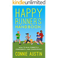 Happy Runner's Handbook: How to run correctly, confidently, and consciously