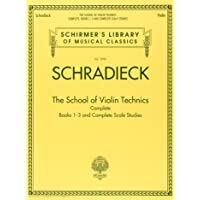 SCHOOL FOR VIOLIN TECHNICS: COMPLETE BOOKS 1-3 AND COMPLETE SCALE STUDIES: Schirmer Library of Classics Volume 2090