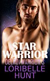 Star Warrior (Delroi Warrior Book 3)