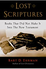 Lost Scriptures: Books that Did Not Make It into the New Testament Kindle Edition