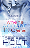 Where Danger Hides (Corporate Heat)